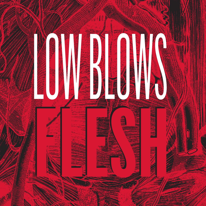 Low Blows - Flesh.jpg