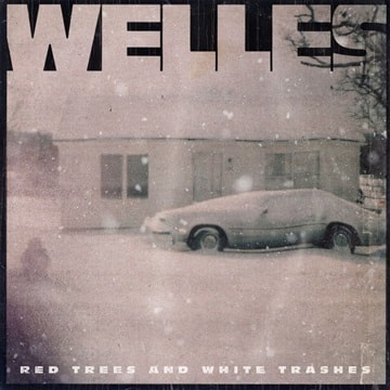 Welles - Red Trees and White Trashes.jpg