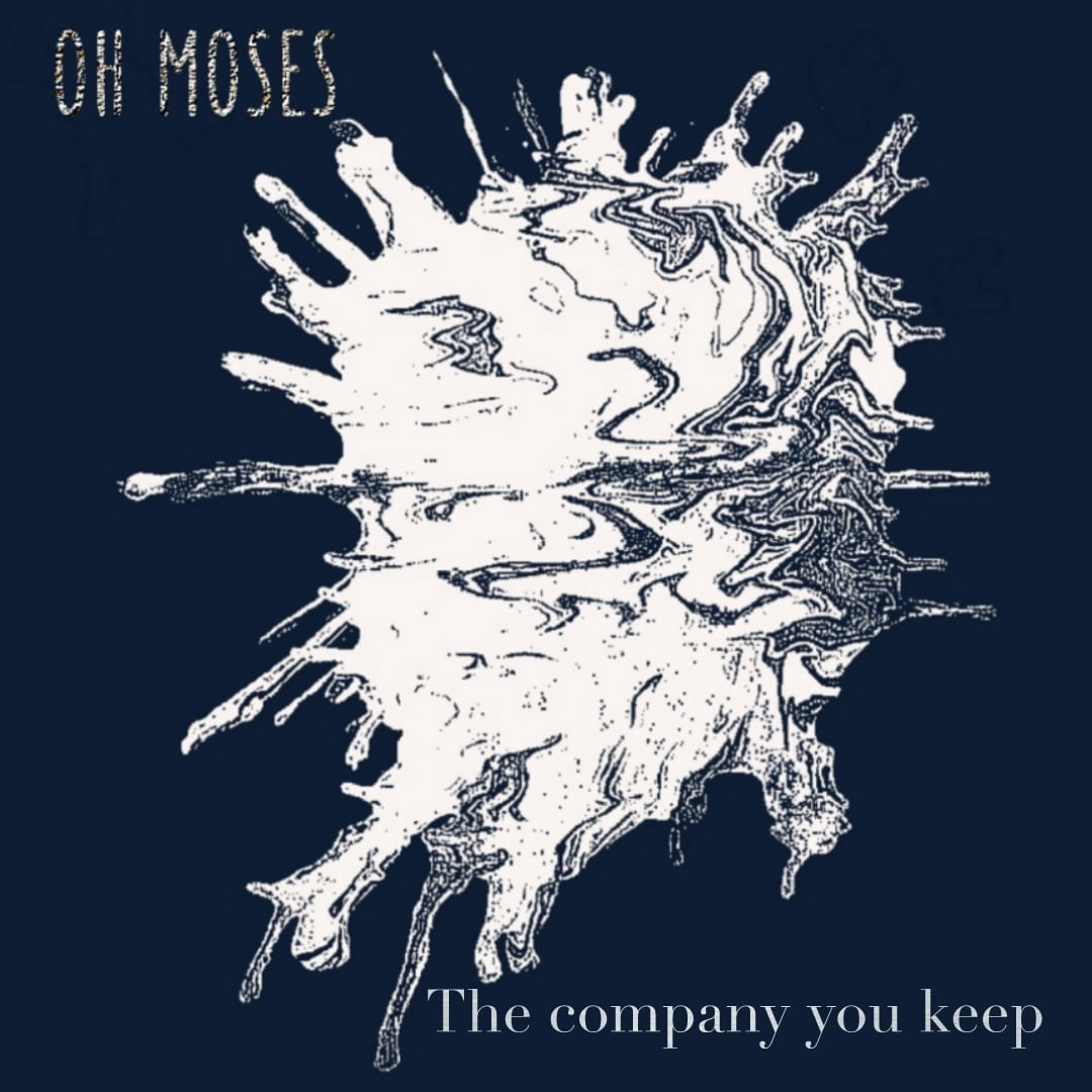 Oh Moses - The Company You Keep .jpg