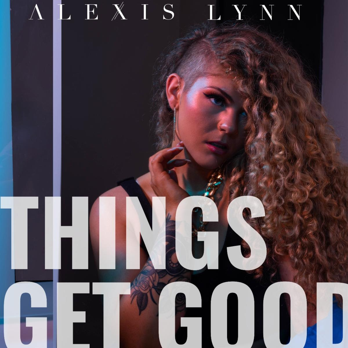 Alexis Lynn - Things Get Good.jpg