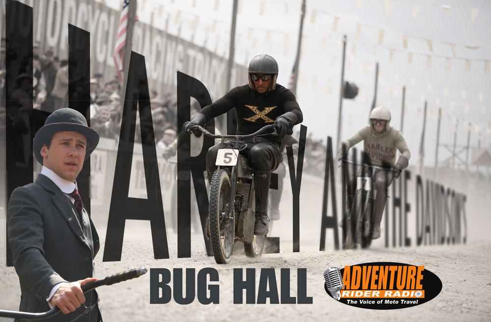 Harley-and-The-Davidsons_Adventure-Rider-Radio_Bug-Hall.jpg