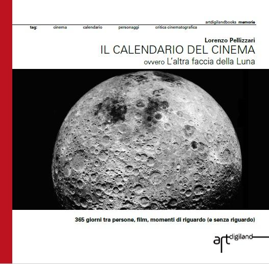 Il Calendario Della Luna.Il Calendario Del Cinema Ovvero L Altra Faccia Della Luna Artdigiland