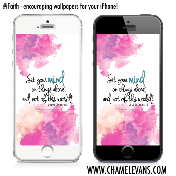 FREE encouraging wallpapers for your phone! Express God's truth in the everyday! | www.chamelevans.com | Helping women infuse faith in their purposes, lifestyles, and dreams through 1:1 heart-stretching mentoring and creative spiritual resources.