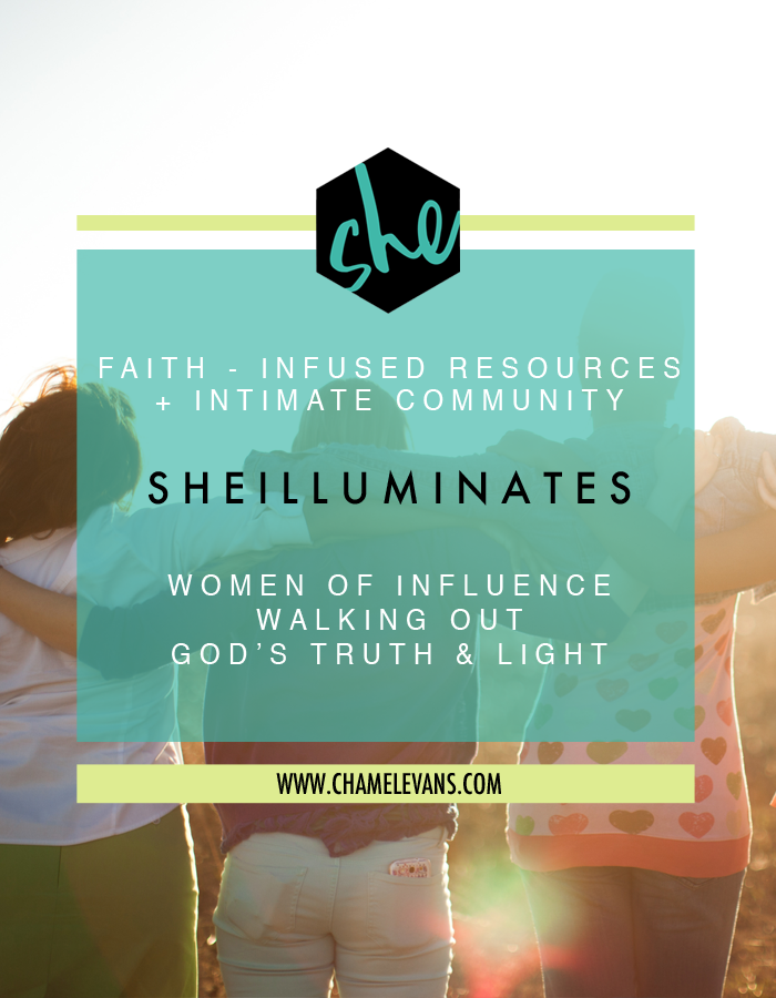 Christian membership community and resource library for women ready to be fueled by God's truth and light, illuminate their power of influence, and boldly chase after their Kingdom calling. | www.chamelevans.com/sheilluminates