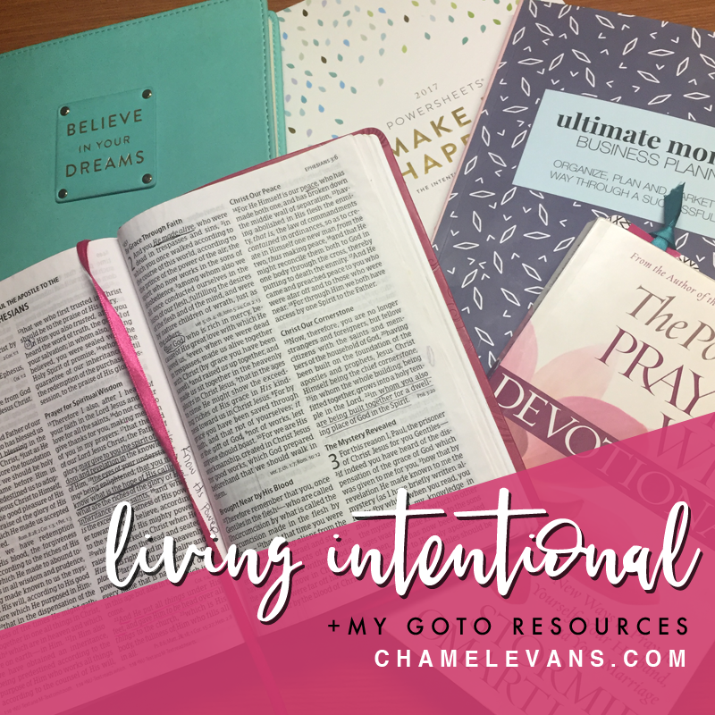 Living intentional + goto resources to help you grow in your faith journey | www.chamelevans.com