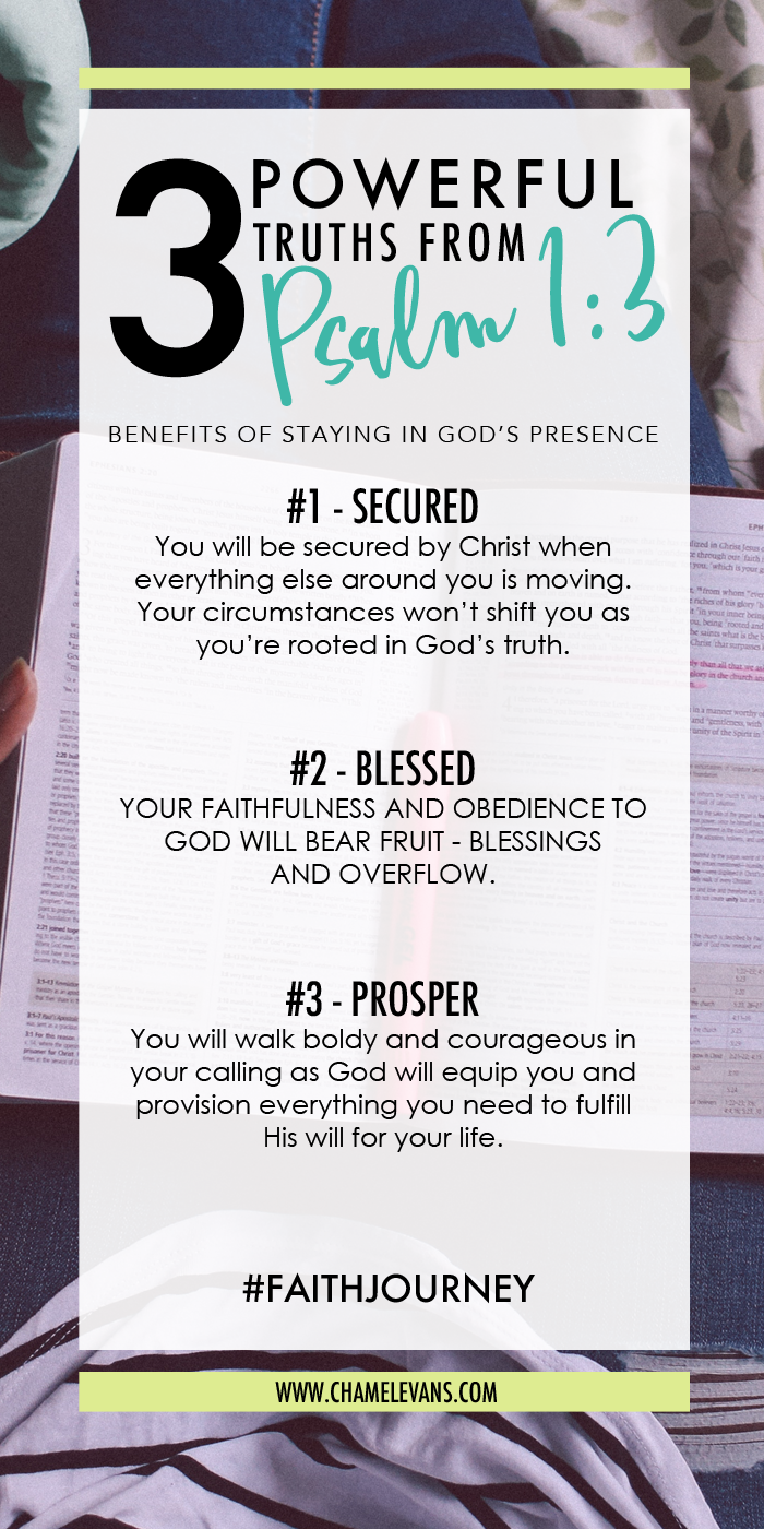 Checkout 3 Powerful Truths from Psalm 1:3 - Benefits of Staying in God's Presence   Truth & Empowerment for Your Faith Journey   www.chamelevans.com