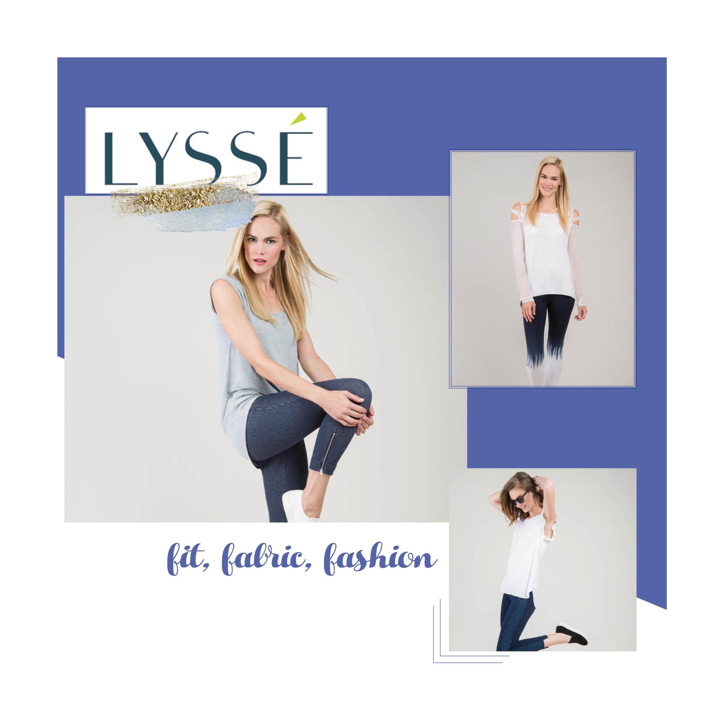 Lyssé - Several years ago, one amazing legging that was designed, using custom fabrics, special tailoring and a comfort fit has quickly evolved from a cultish fashion favorite into a women's lifestyle apparel collection.At Lyssé New York, our designers craft breathable, machine washable fabrics into curiously comfortable and timeless garments meant to last for years. As the foundation to everything Lyssé lovely, our fabrics are often custom created exclusively for us. They wear effortlessly, resist wrinkling, wash easily and showcase comfy, 4-way stretch.Quality fabric – rich in color, texture and resiliency – combines with expert construction, slimming seaming and unique detailing for modern wardrobe essentials you'll go to again and again.4-WAY STRETCH | BREATHABLE | TRAVEL FRIENDLY | CUSTOM DESIGNED | MACHINE WASHABLECrafted for where ever life's journey takes you – Lyssé garments transcend age groups, occupations and lifestyles to comfortably move and live as you do. Beautifully and assuredly.