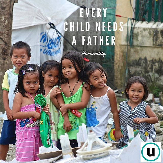 Every Child Needs A Father - #humanility
