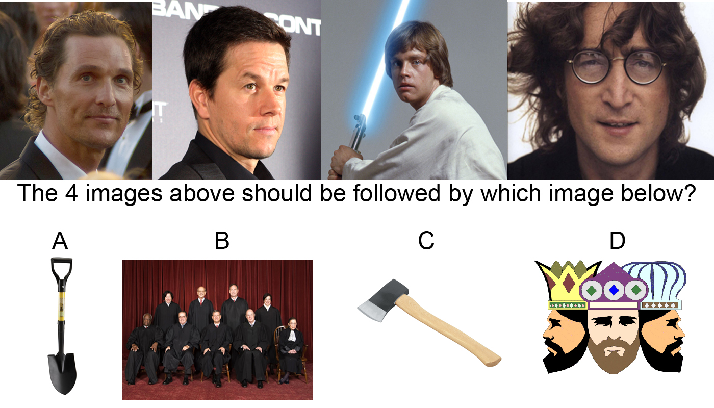 The correct answer is c or Axe.  Explanation: the four images on the top row are matthew mcconaughey, mark wahlberg, luke skywalker, and john lennon, ie. mathew, mark, luke, and john--the names of the  four gospels. in the new testament, the gospels are followed by the book of acts.