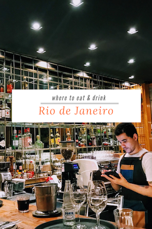 A Guide to the Best Places to Eat & Drink in Rio de Janeiro