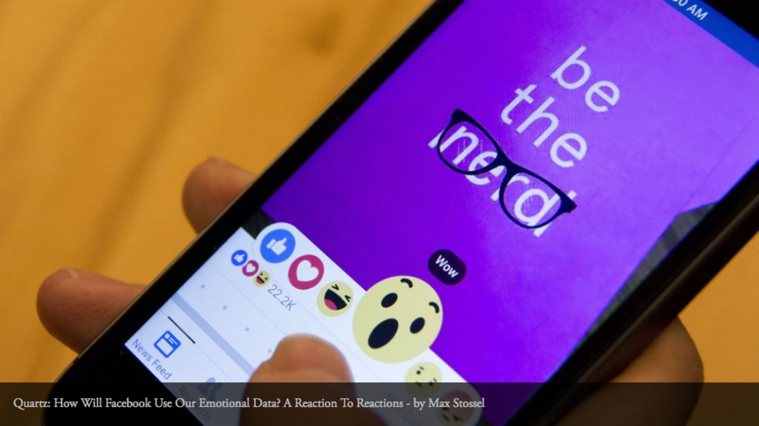 """QUARTZ: How Will Facebook Use Our Emotional Data? - A Reaction to Reactions   When Facebook swapped out the """"Like"""" for a slew of other emotional options, Quartz reached out to Max for his take on how that shift would impact society."""