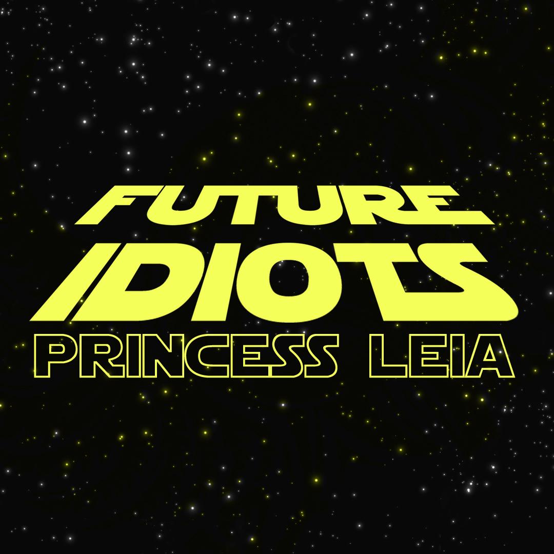 Future Idiots - Princess Leia.jpg
