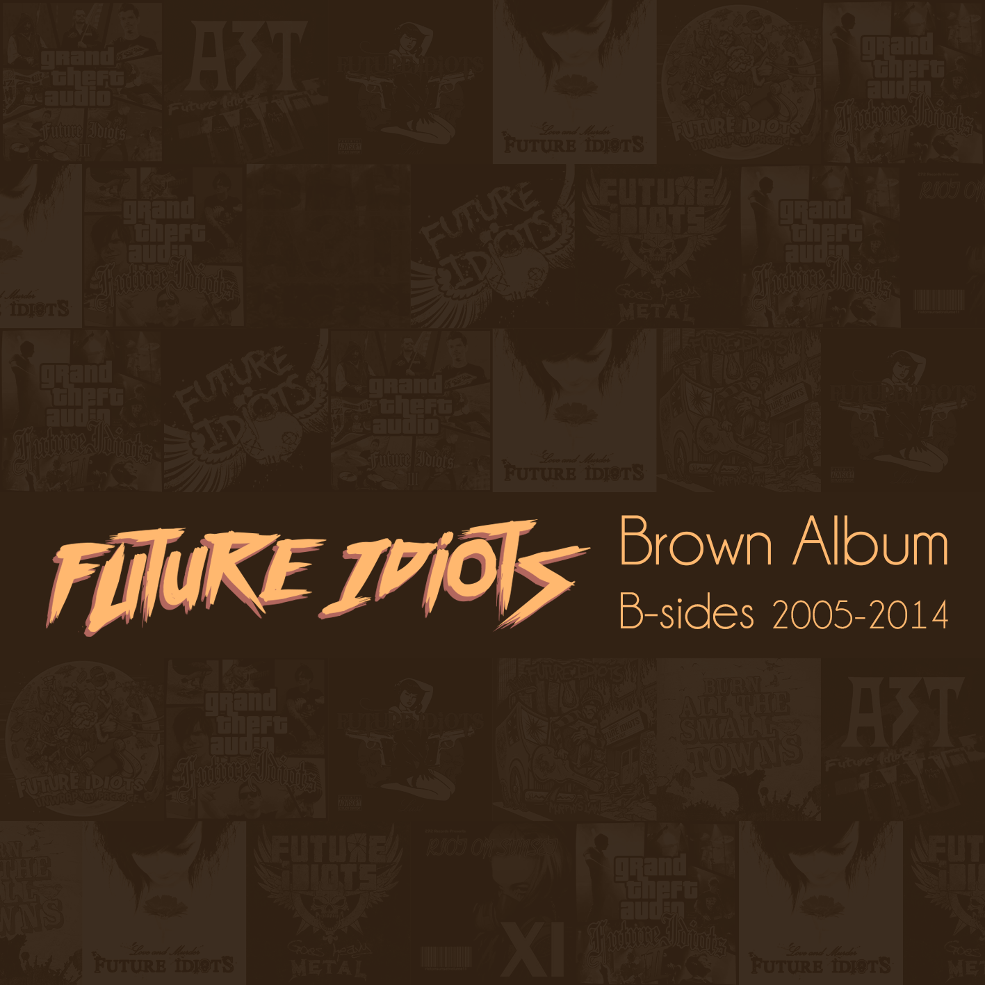 Future Idiots - Brown Album (B-sides 2005-2014) cover art.png