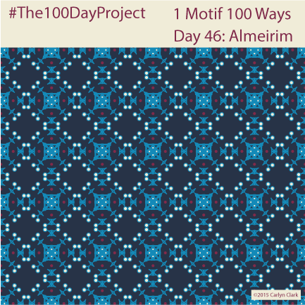 """""""Almeirim  """", by Carlyn Clark of """"The 1 Motif 100 Ways"""" series for day 46 of """"The 100 Day Project"""""""