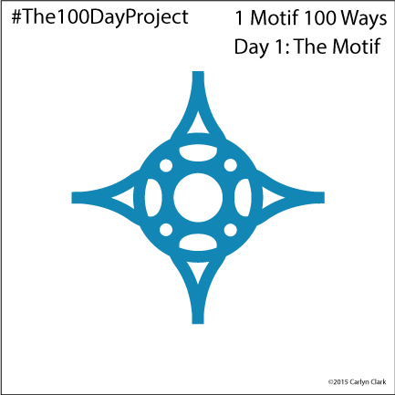 Day 1 of The 1 Motif 100 Ways Series for The 100 Day Project 2015