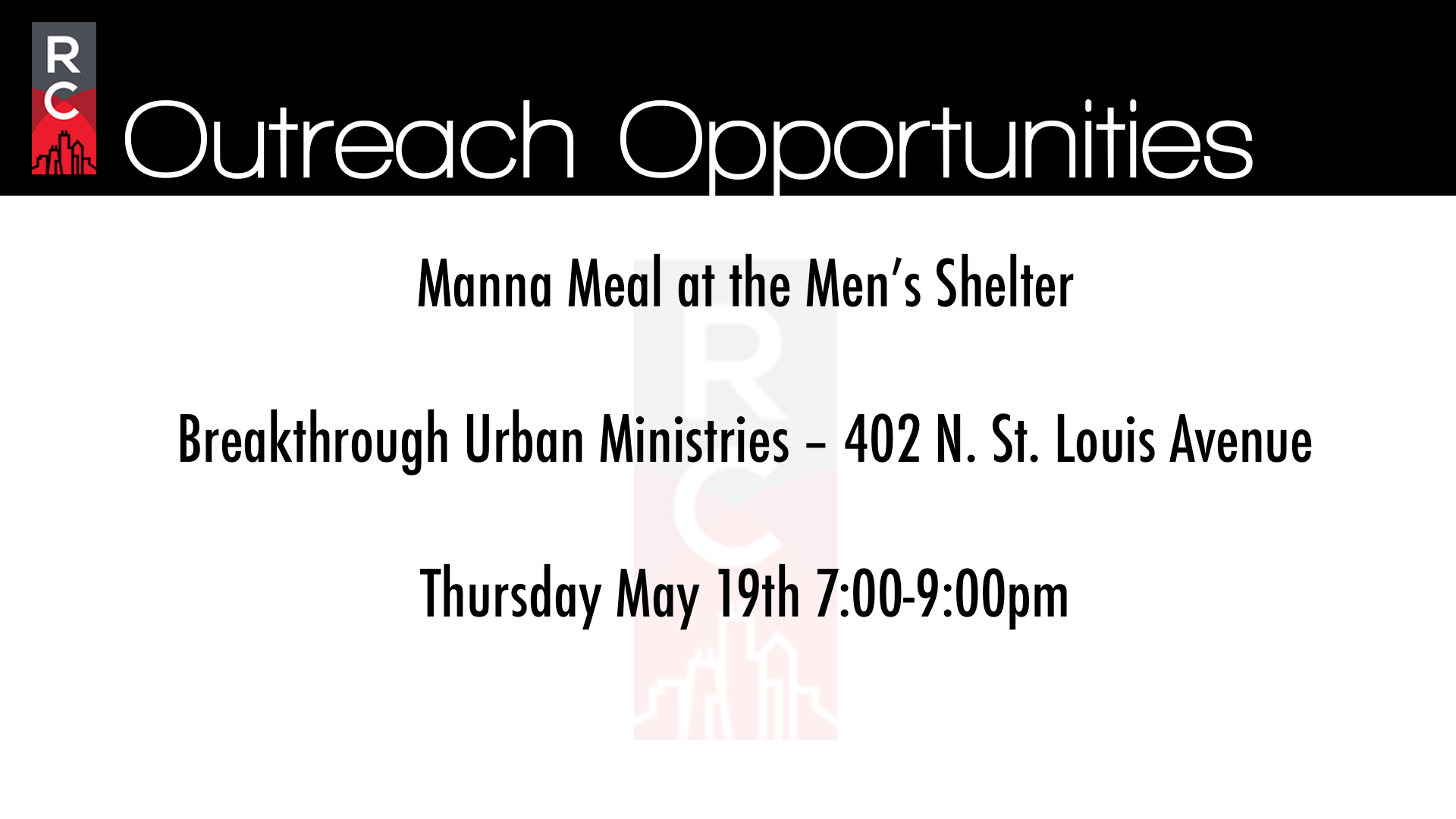 We want to be for our city in practical ways. Please join us on May 19th as we serve the Breakthrough Men's Center. We'll be providing an evening meal for the shelter.  Volunteer Sign Up sheet is on the informational table on Sunday or email kolby@renewalchicago.com
