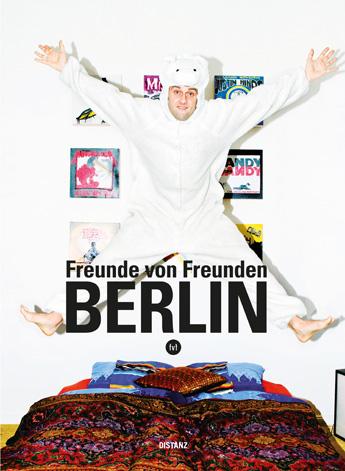 Freunde von Freunden: Berlin , Distanz Verlag, 2011   Translation