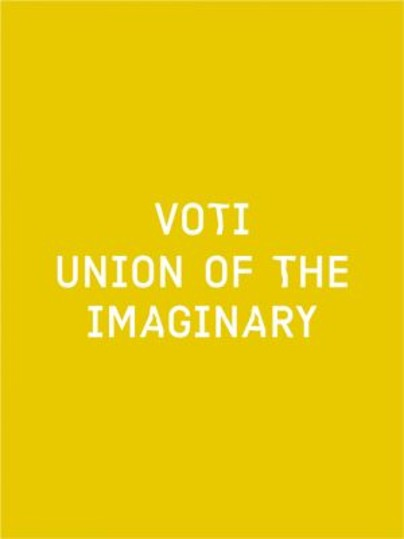 VOTI: Union of the Imaginary , SALT, Verlag der Buchhandlung Walther König, 2016   Proofreading