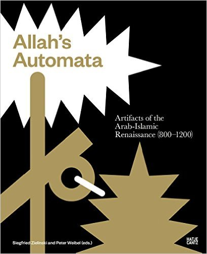 Allah's Automata: Artifacts of the Arabic-Islamic Renaissance , Hatje Cantz, 2015   Translation