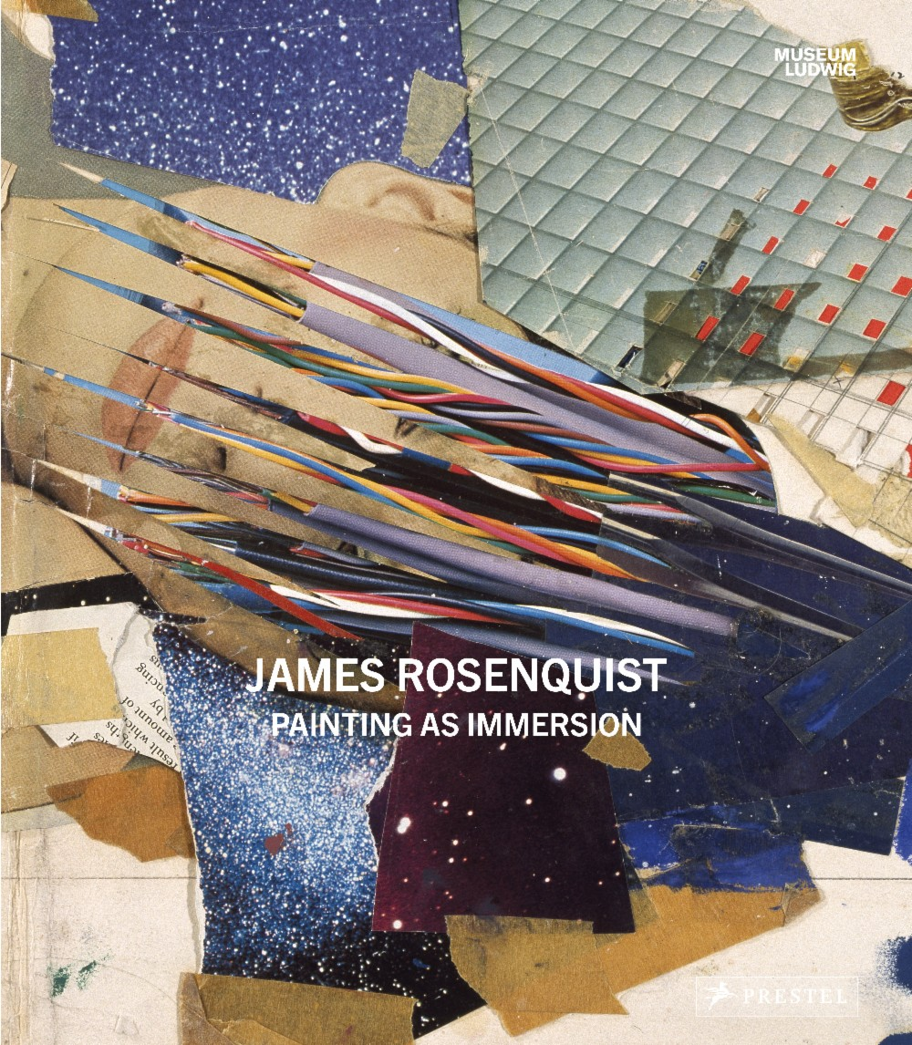 Museum Ludwig,  James Rosen­quist: Paint­ing as Im­mer­sion , Random House, 2017   Translation
