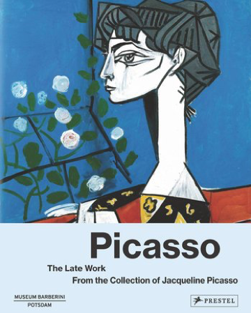 Museum Barberini,  Picasso: The Late Work. From the Collection of Jacqueline Picasso , Prestel Verlag, 2019   Editing