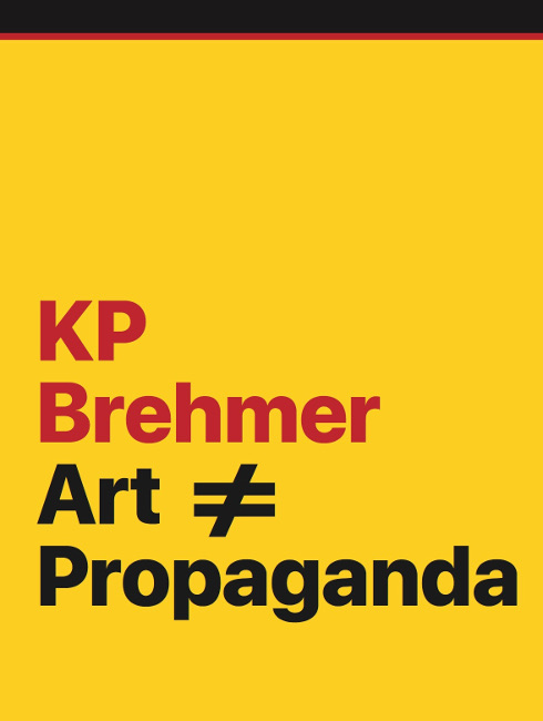 KP Brehmer: Art ≠ Propaganda , Koenig Books, 2018   Translation