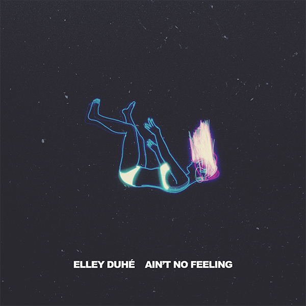 "Elley Duhé - ""AIN'T NO FEELING""  Artwork by Chase Voorhees"