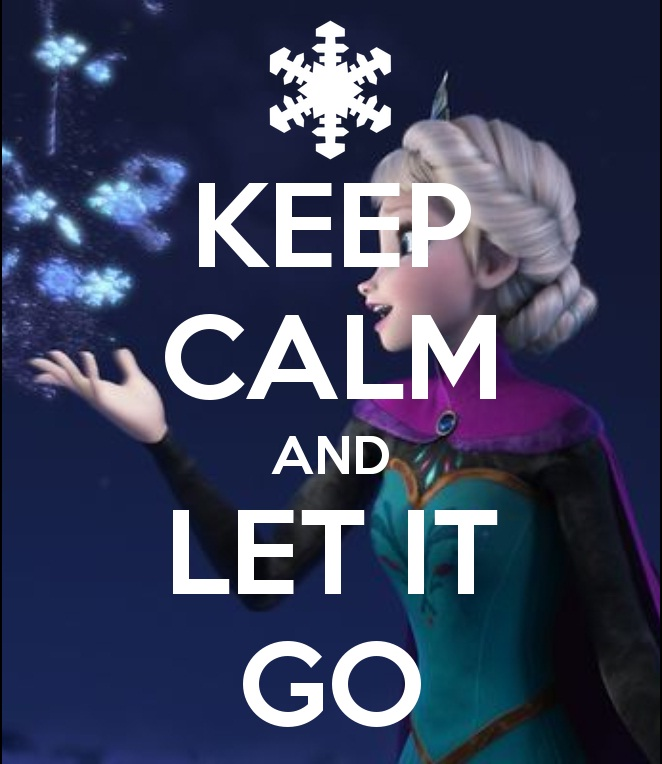 keep_calm_and_let_it_go_by_lordani0512-d6yfjy3.jpg