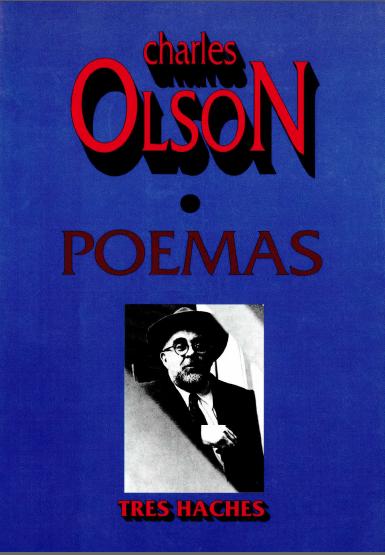 Charles Olson, uno de los poetas claves para las poesía norteamericana de la segunda mitad del siglo XX anticipa también lo que hoy pensamos como una poética de las Américas. Primera traducción al castellano en colaboración con Jorge Santiago Perednik.