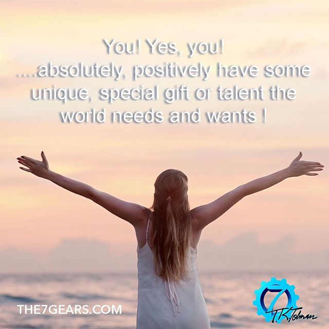 You! Yes you! ...absolutely, positively have some unique, special gift or talent the world needs and wants ! #positivity #special #success #talent #mindset  #greatness #inspiring #bookworm #goodvibes  #entrepreneur #inspirationalquotes