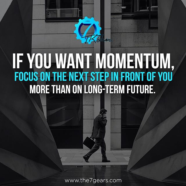 """A great one - especially for those New Years Resolutions if you plan on keeping them! """"If you want momentum, focus on the next step in front of you more than on long-term future."""" Quote from """"The 7 Gears Between Cause & Effect"""" by Thomas Tolman Now on Amazon! . . . #onefootinfrontoftheother #nextsteps #momentum #keepgoing #focus #future #positivity #happiness #lifecoach #quotestoliveby #bestquotes #goodreads #author #speaker #motivation #motivationalquotes #quotable #newyearsresolutions #youcandoit #strength #lifequotes #cogism #the7gears #powerfulquotes #powerfulwords"""