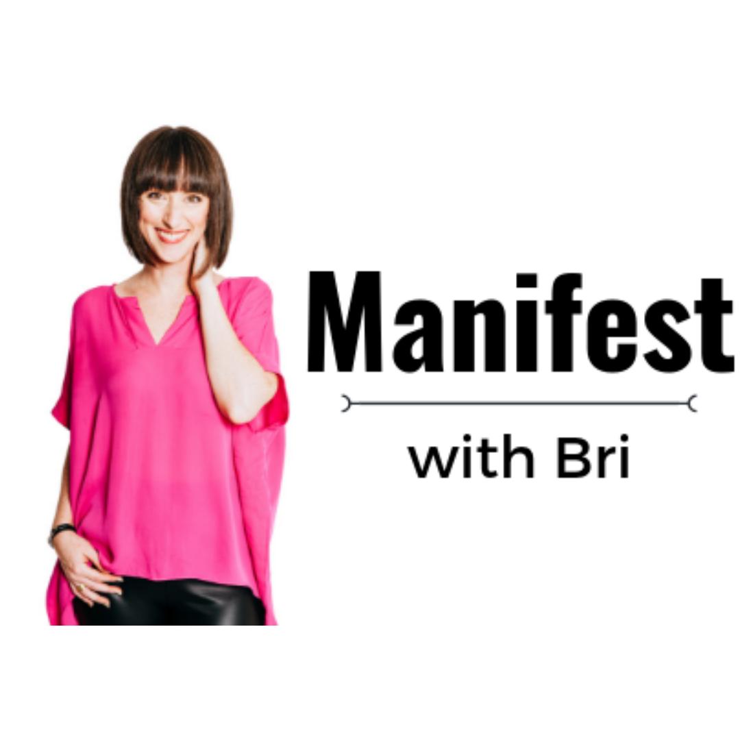 Manifest with Bri