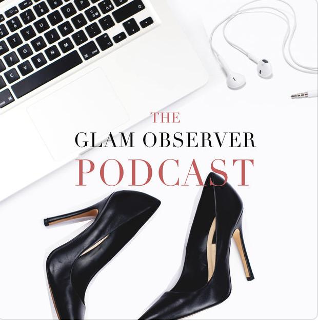 The Glam Observer podcast - Episode 18