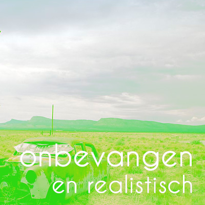 Copy of Onbevangen en realistisch
