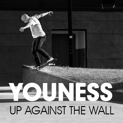 Youness Up Against the Wall Video Part