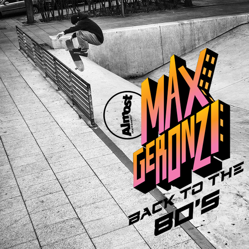Max Geronzi Back to the 80s video part