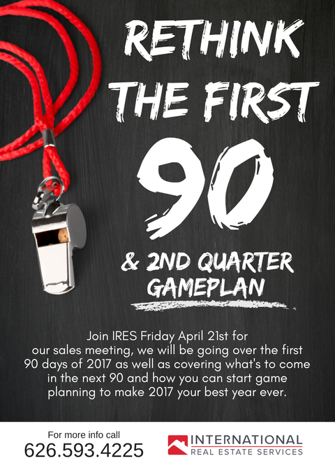 Re-think The First 90! - We will be reviewing our game plan form the first 90 days of the year. You will also receive tips, and stragies on how to improve your buisness for the next quarter.