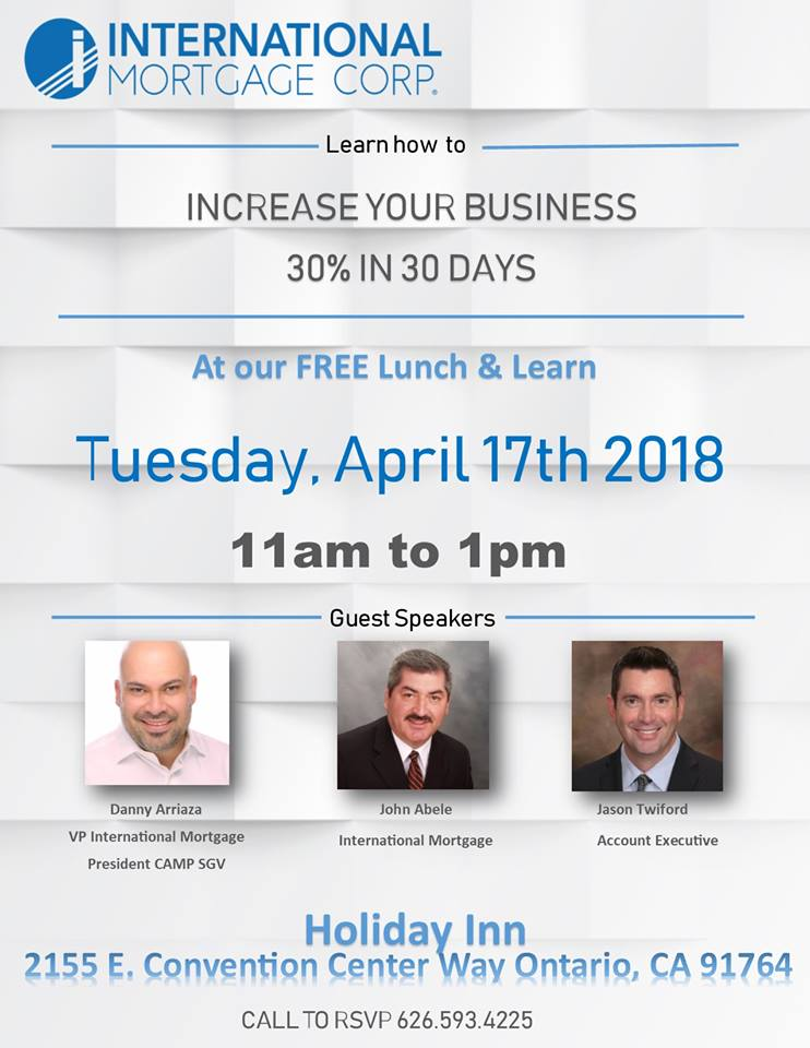 Join International Mortgage for a look at how you can increase your production and volume by 30% in just 30 days. Guest speakers: Danny Arriaza, John Abele, and Jason Twiford. Lunch will be provided.