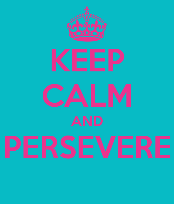 keep-calm-and-persevere-2.png