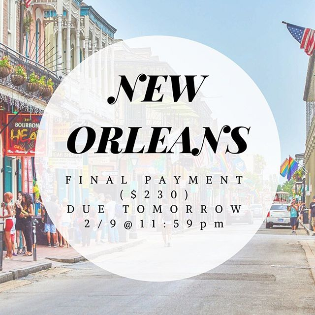 REMINDER: The final payment for the New Orleans trip is due tomorrow, Feb. 9 @11:59pm! It's important that we get your payment so the trip can OFFICIALLY happen. Further details of the trip and the itinerary will be released once ALL PAYMENTS have been received.
