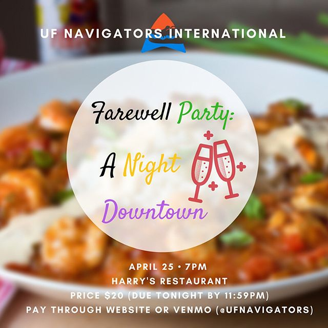 Our Farewell Party is this Friday 7pm at @harrysrestaurant! Celebrate the ending of the semester with amazing food and giveaways we're throwing! ————— DEADLINE TO PAY IS TONIGHT AT 11:59PM (Pay through NaviGators website or Venmo @ufnavigators)