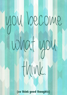 you become what you think.jpg