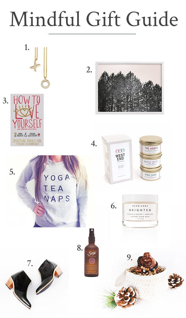 1.  JH x MA Best Friend Necklace  | 2.  Calming Art  | 3.  How To Love Yourself (And Sometimes Other People)  | 4.  Vancouver Candle Company Trio  | 5.  Karma & Soul Motto Sweater  | 6.  Herbivore Brighten Pineapple + Gemstone Mask  | 7.  Poppy Barley Booties  | 8.  Saje Wellness Stress Release  | 9.  Mala Collective Gift Box  ( Box ,  Wooden Buddha   Carving ,  Mala Bracelet )