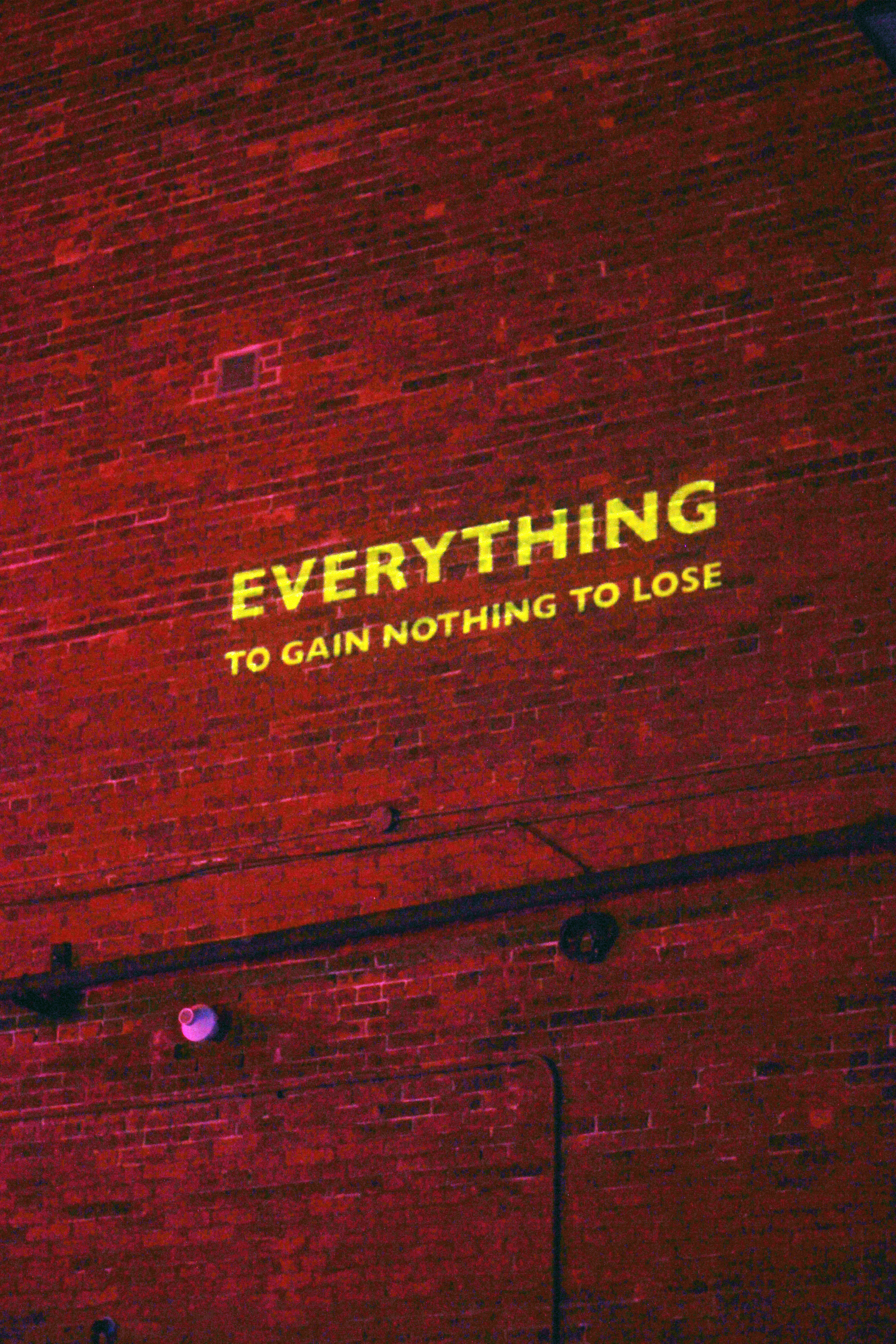 Everything to gain, nothing to lose.