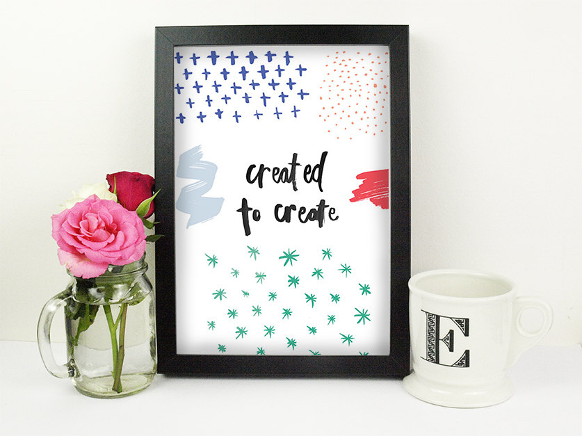 Created to Create print