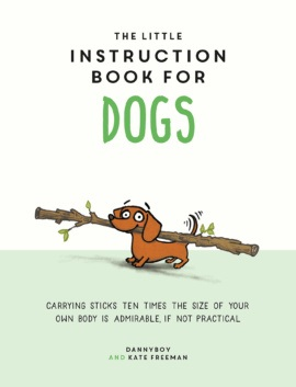 The little instruction book for Dogs (published by Summersdale 2018)