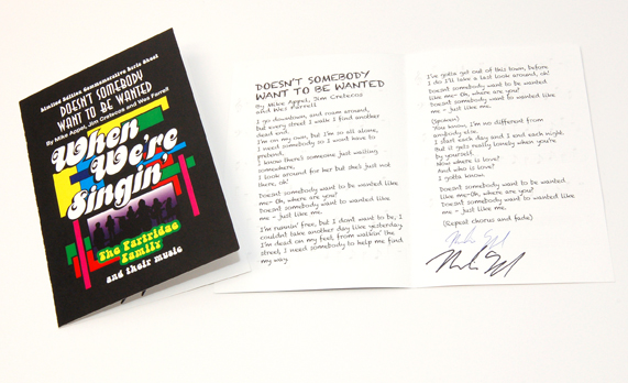 "Commemorative Lyric Sheet for ""Doesn't Somebody Want To Be Wanted"" signed by songwriter, Mike Appel! Only available on Kickstarter.com!"