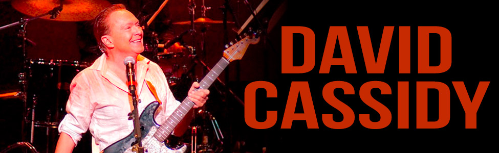 David Cassidy scheduled for concerts at The Canyon Club, Agoura Hills CA and The Grenada Theatre, Santa Barbara, CA.