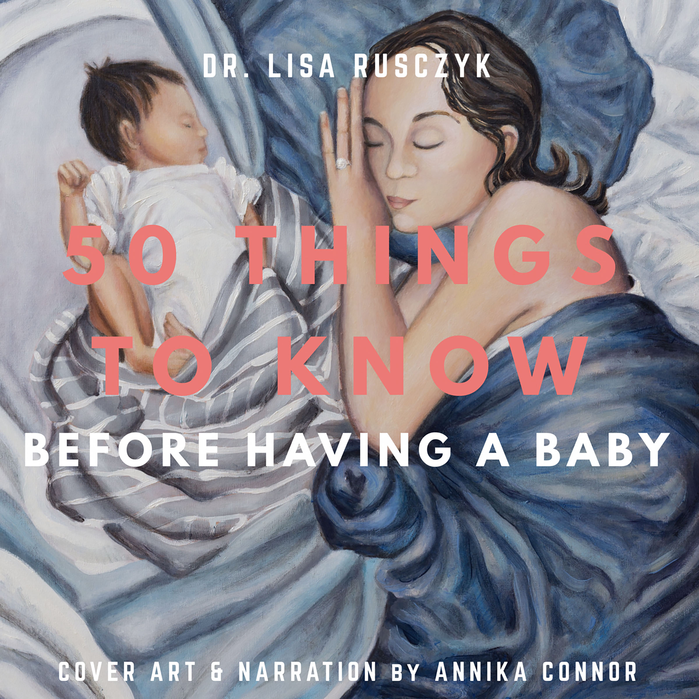 50 Things to Know Before Having a Baby  is written by Lisa Rusczyk with cover art and narration by Annika Connor.