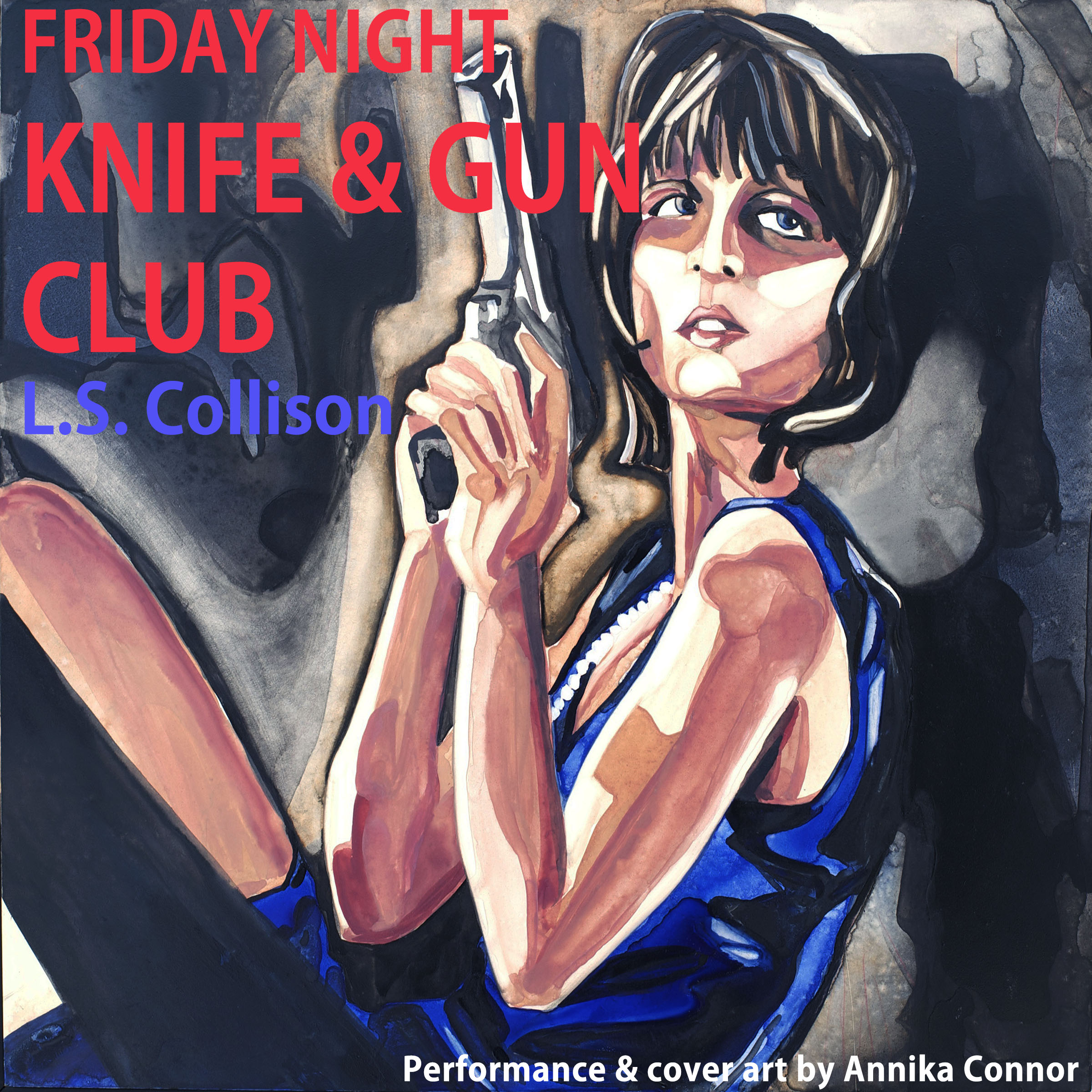 F riday Night Knife & Gun Club  written by L.S. Collison, narration and cover art by Annika Connor..  For the full book go  here .